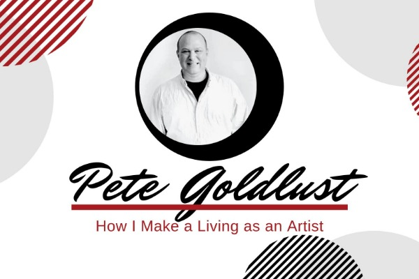 Pete Goldlust: How I Make a Living as an Artist, at the Arts Center in Corvallis, Oregon