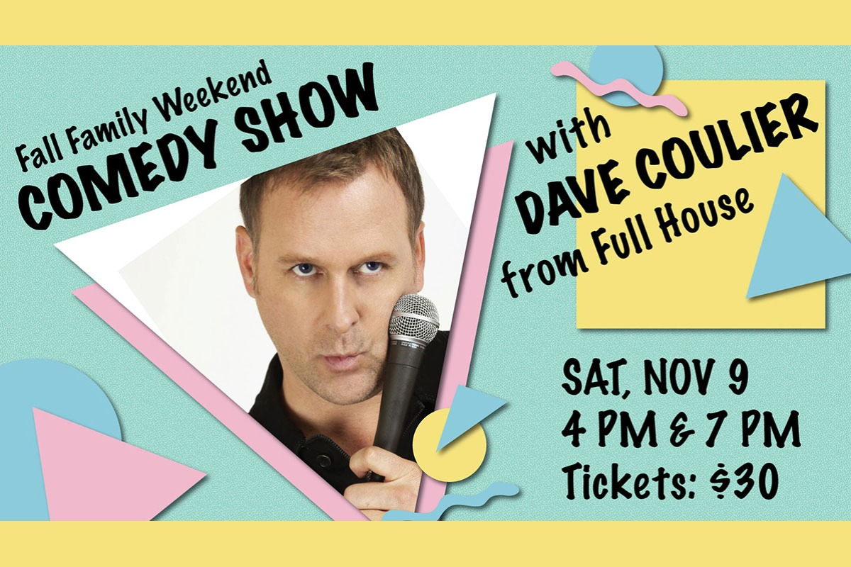 Fall Family Weekend Comedy Show, with Dave Coulier