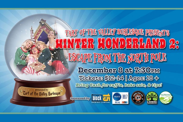 Tart of the Valley presents Winter Wonderland 2 - Escape from the North Pole at the Majestic Theatre in Corvallis, Oregon